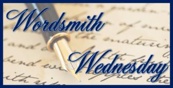 Wordsmith Wednesday